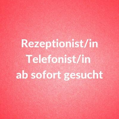 Rezeptionist/Telefonist